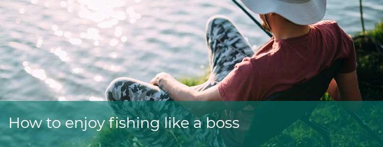 how to enjoy fishing